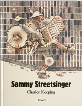 Keeping, Charles. Sammy Streetsinger. Oxford University Press, 1984. Ryerson University Library and Archives.