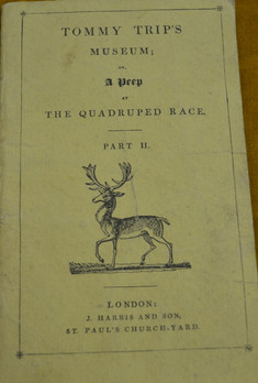 Harris, John. Tommy Trip's Museum, or, A Peep at the Quadruped Race. Part II. St. Paul's Church-Yard, 1833.