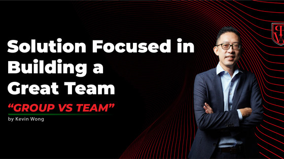 Solution Focused in Building a Great Team (Group VS Team)