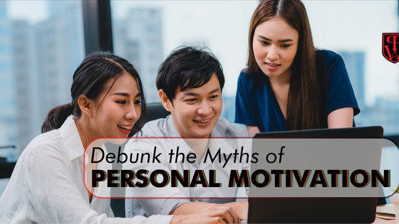 Debunk the Myths of Personal Motivation! (Part I)
