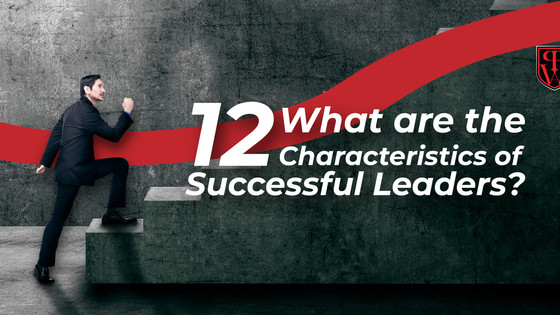 What are the 12 Characteristics of Successful Leaders?