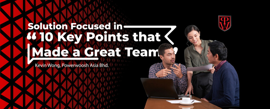 """Solution Focused in """" 10 Key Points that Made a Great Team! """""""