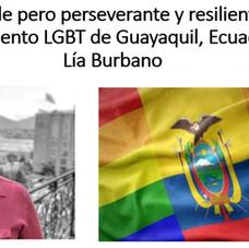 Invisible pero perseverante y resiliente, el movimiento LGBT de Guayaquil, Ecuador : Lía Burbano