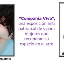 """""""Compañía Viva"""", una exposición anti patriarcal de y para mujeres que recuperan su espacio en el art"""