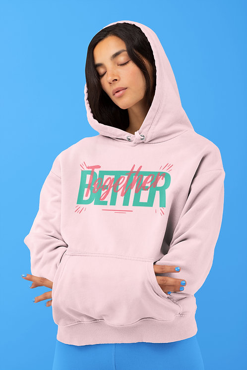 Better Together - Hoodie