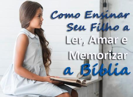 Como Ensinar Seu Filho a Ler, Amar e Memorizar a Bíblia
