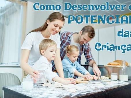 Como Desenvolver o Potencial das Crianças