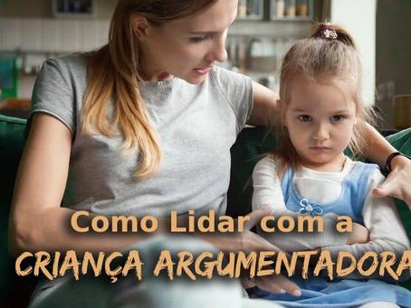 Como Lidar com a Criança Argumentadora