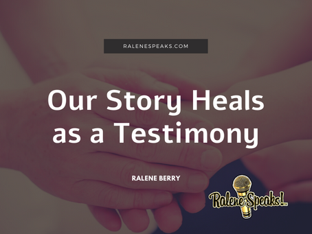 Our Story Heals as a Testimony