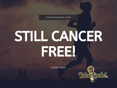 Still Cancer Free!