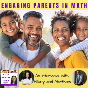 Episode 33: Engaging Parents in Math - An Interview with Hilary and Matthew