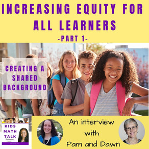 Episode 37: Increasing Equity For All Learners Part 1 - Creating a Shared Background w/ Pam and Dawn