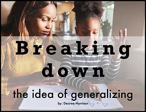 Breaking Down the idea of generalizing.0