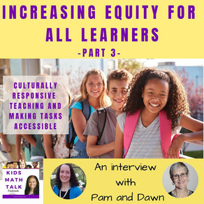 Episode 39: Culturally Responsive Teaching & Making Tasks Accessible - An Interview w/ Pam and Dawn