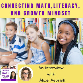 Episode 32: Connecting Math, Literacy, and Growth Mindset - An Interview with Alice Aspinall