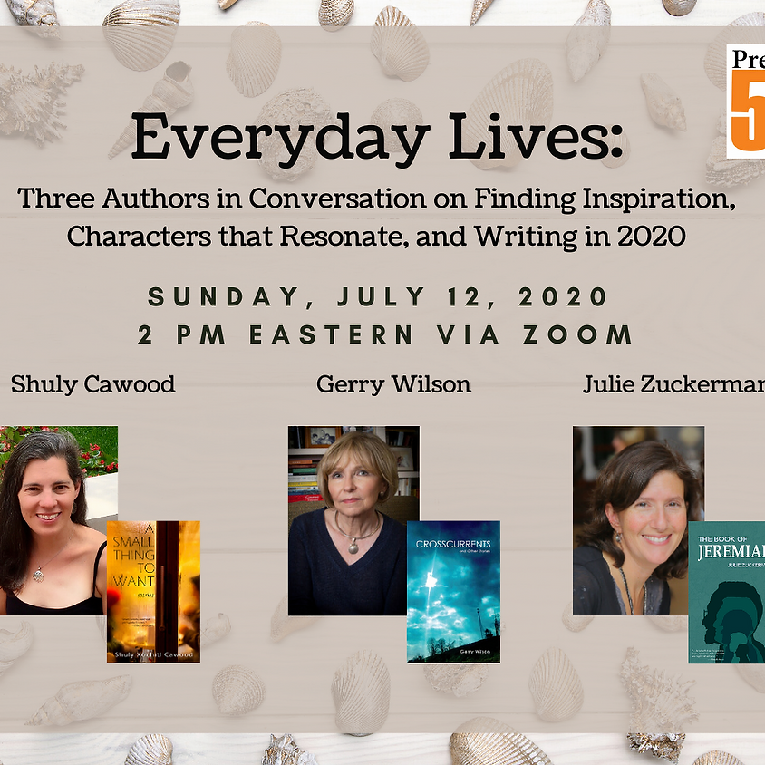 Everyday Lives: Three Authors in Conversation on Finding Inspiration, Characters that Resonate, and Writing in 2020