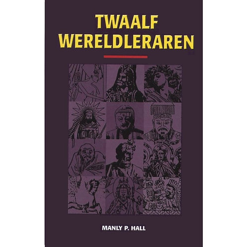 Twaalf Wereldleraren, door Manly Hall