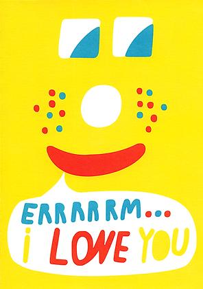 Errrrrm… I Love You Greetings Card