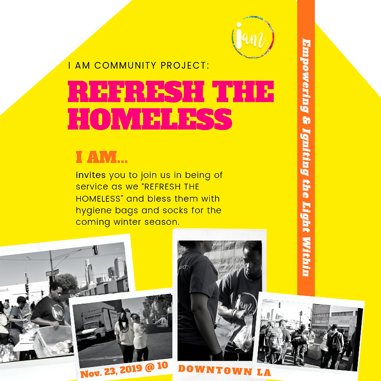 I AM...COMMUNITY PROJECT:  REFRESH THE HOMELESS