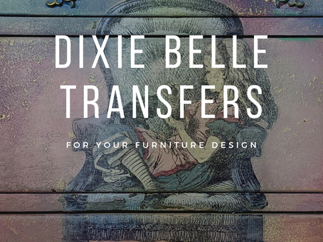 Choosing a Dixie Belle Transfer for Your Furniture Design
