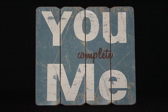 Tekstbord 'You complete me'
