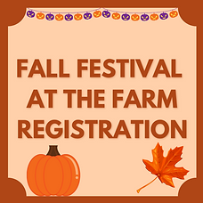 FALL FESTIVAL AT THE FARM REGISTRATION.png