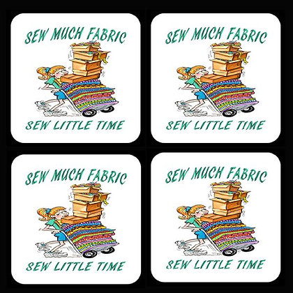 Sew Much Fabric... Sew Little Time  Rubber Coaster Set of 4