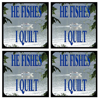 He Fishes...I Quilt  Rubber Coaster Set of 4