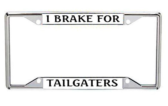 I Brake For Tailgaters Metal License Frame