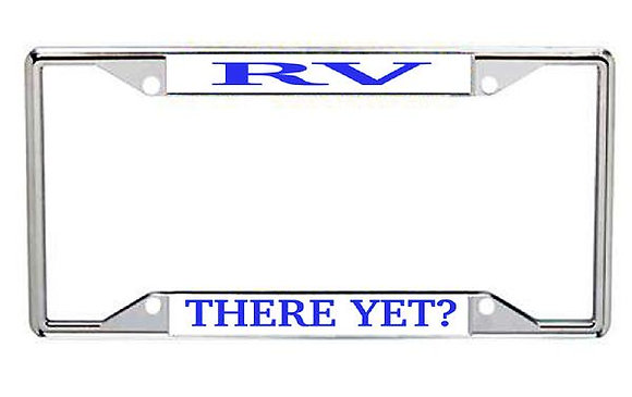 RV There Yet? Metal License Frame