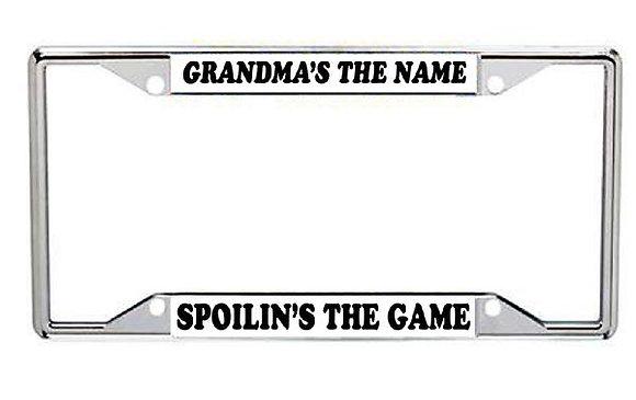 Grandma's The Name...Spoilin's The Game Metal License Frame