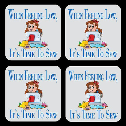 When Feeling Low, It's Time To Sew Coasters Set of 4