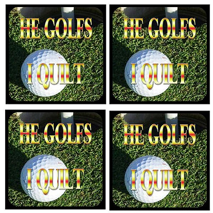 He Golfs...I Quilt  Rubber Coaster Set of 4