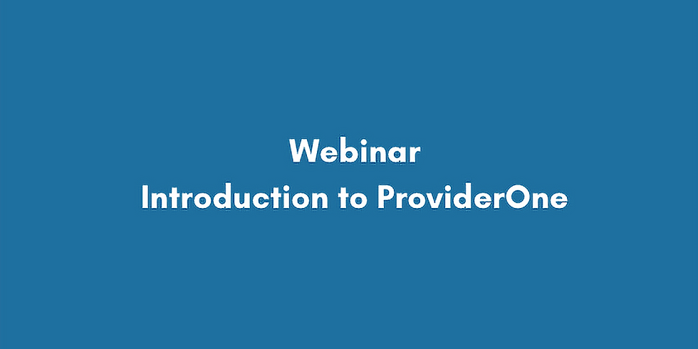 Webinar: Introduction to ProviderOne