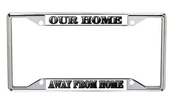 Our Home Away From Home Metal License Frame