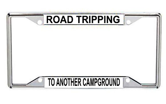 Road Tripping To Another Campground Metal License Frame
