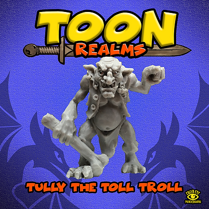 Tully The Toll Troll (MSRP $10)
