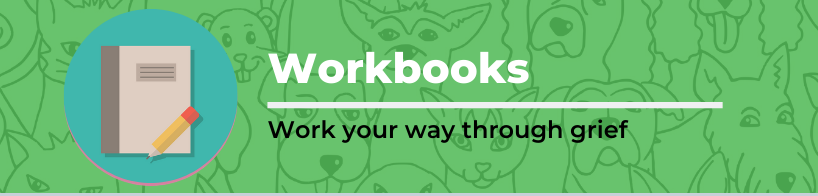 Workbooks for pet loss grief