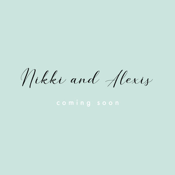 nikki and alexis coming soon.jpg
