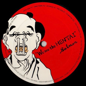 """Salmon / We Are THe Hentai / Vinyl 12"""" / SOLD OUT"""