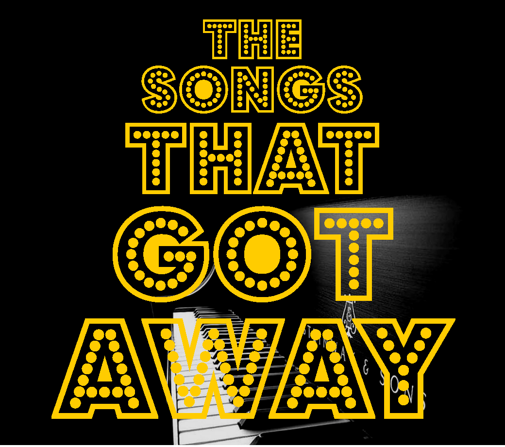 The Songs That Got Away