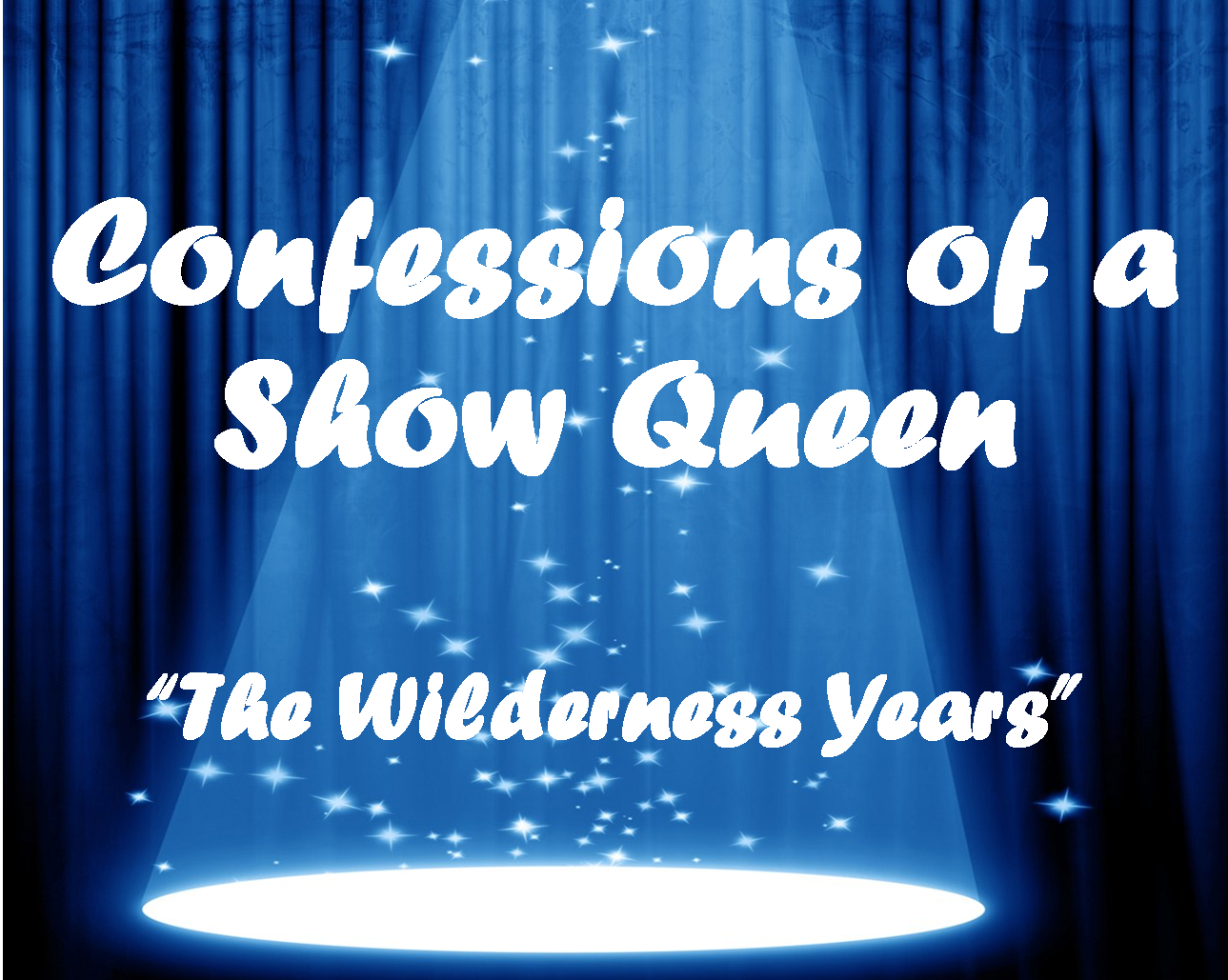 Confessions of a Show Queen