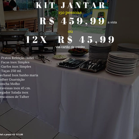 kit Jantar 150 pessoas