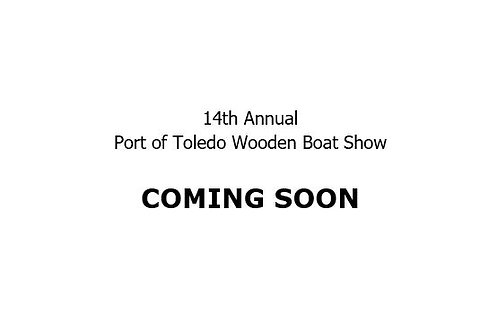 14th  Annual Port of Toledo Wooden Boat Show