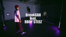 BreakGAN feat. BBOYSTEEZ