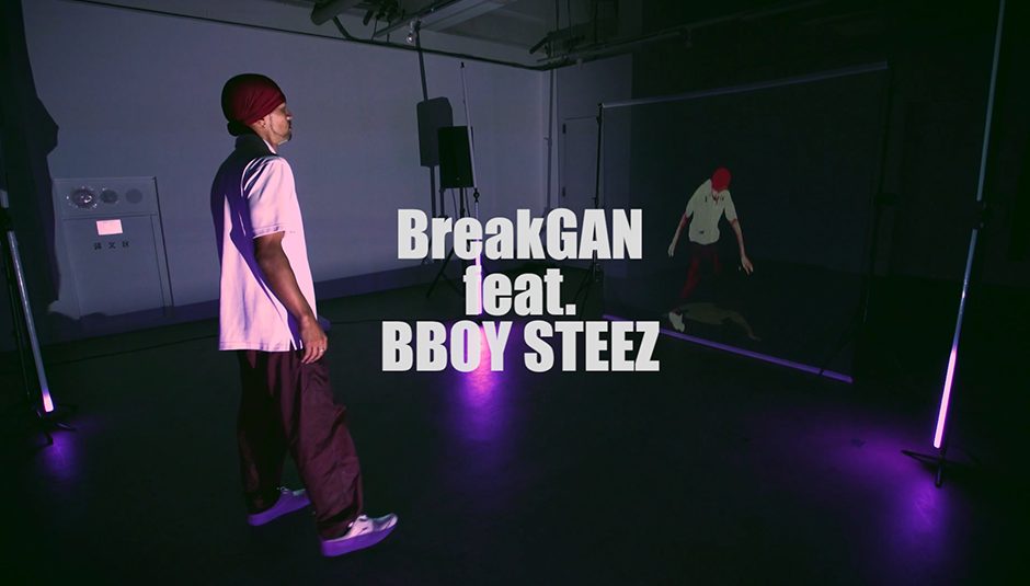 BreakGAN feat. BBOY STEEZ