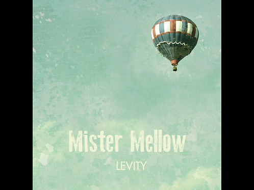 Mister Mellow Levity EP (Physical Copy- CD)
