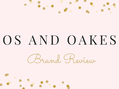 Os and Oakes Brand Review