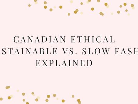 Canadian Ethical vs. Sustainable vs. Slow Fashion Explained