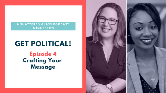Get Political! 4: Crafting Your Message